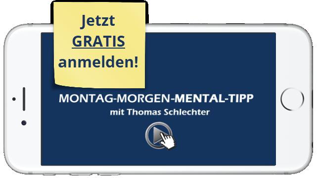 Gratis abonnieren: Montag-Morgen-Mental-Tipp von Thomas Schlechter