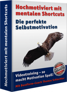 Die perfekte Selbstmotivation durch mentales Training