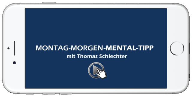 Montag-Morgen-Mental-Tipp von Thomas Schlechter