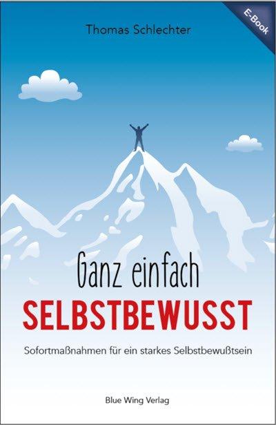 """Selbstbewusstsein stären Buch """"Ganz einfach selbstbewusst"""" von Thomas Schlechter"""