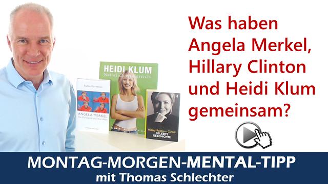 Mental Tipp Selbstbewusstsein wie Angela Merkel, Hillary Clinton und Heidi Klum
