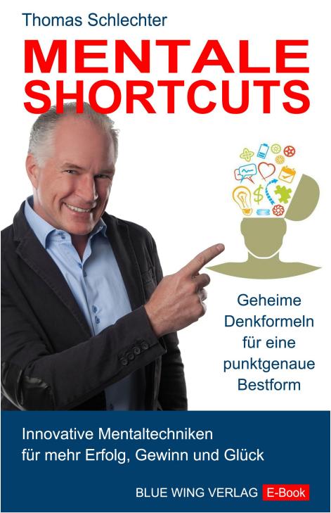 E-Book Mentale Shortcuts - Geheime Denkformeln für Ihre punktgenaue Bestform