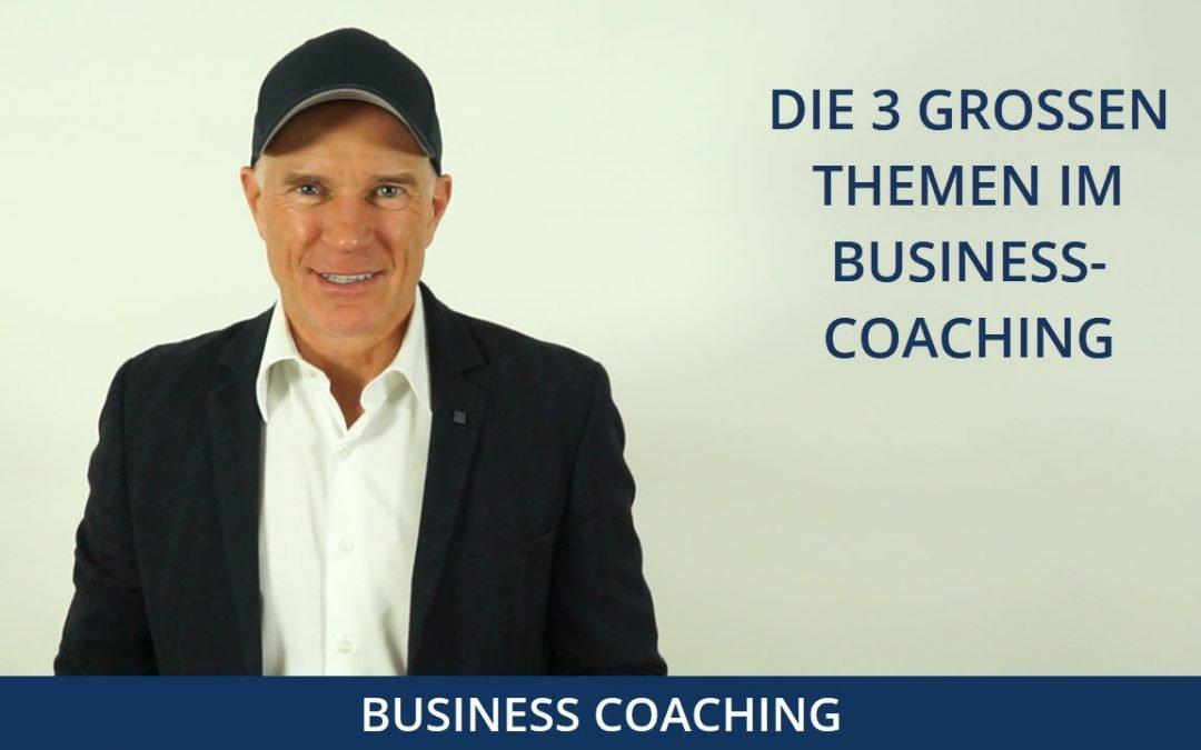 Die 3 großen Themen im Business-Coaching