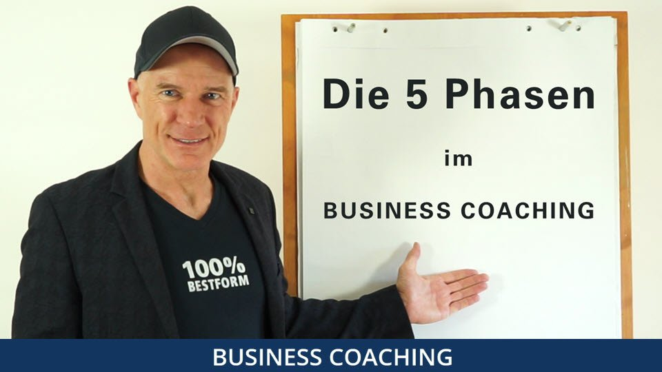 Wie funktioniert Business-Coaching? - Die 5 Phasen für ein optimales Business Coaching